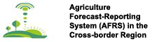 Agriculture Forecast-Reporting System (AFRS) in the Cross-border Region